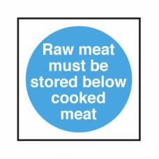 Raw Meat Must Be Stored Below Cooked Meat Sign