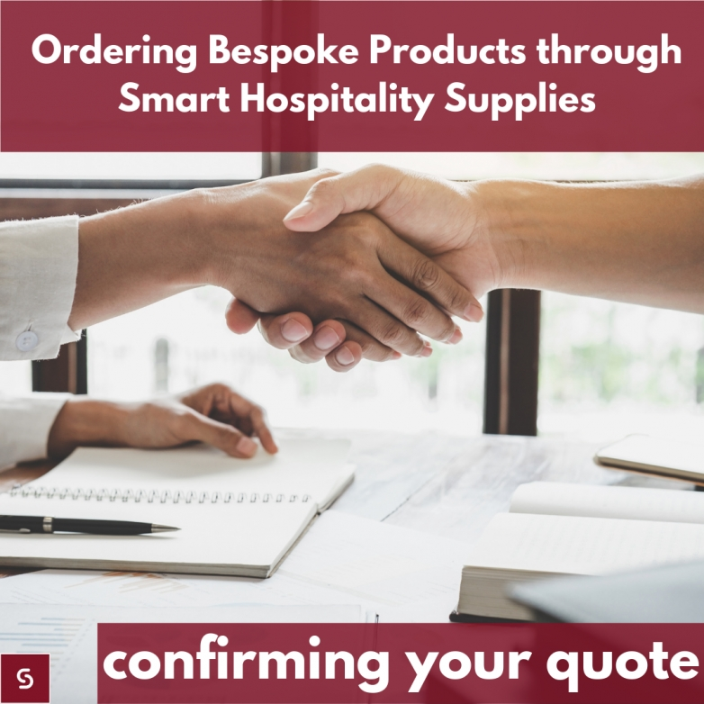 Ordering Bespoke Products through Smart Hospitality Supplies: Confirming your Quote