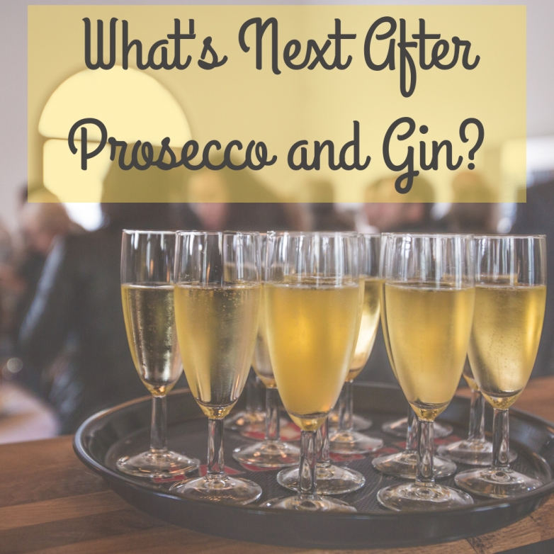 What's Next After Prosecco and Gin?