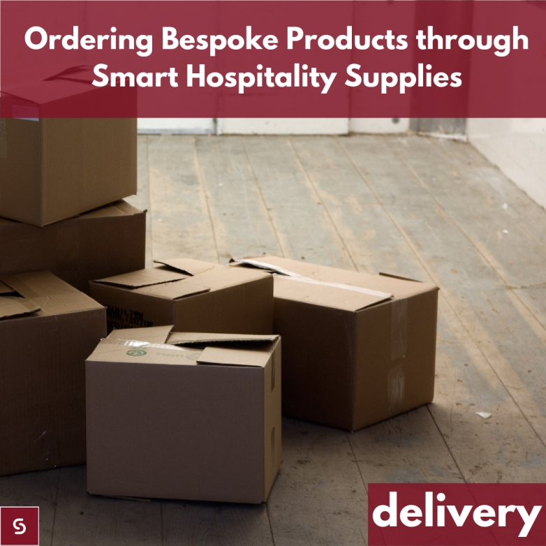 Ordering Bespoke Products through Smart Hospitality Supplies: Delivery