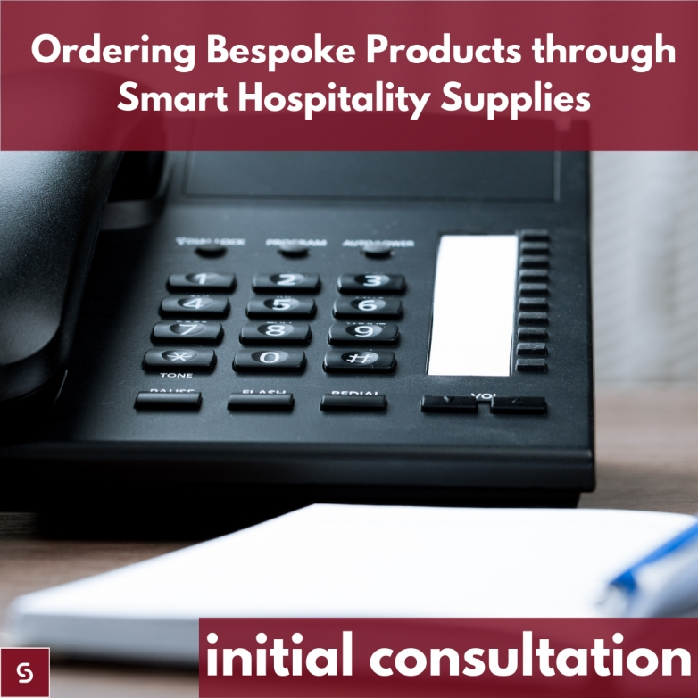 Ordering Bespoke Products through Smart Hospitality Supplies: The Initial Consultation