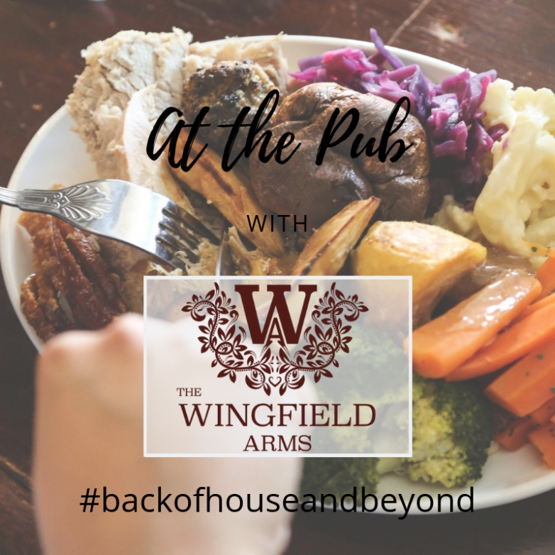 #backofhouseandbeyond with The Wingfield Arms
