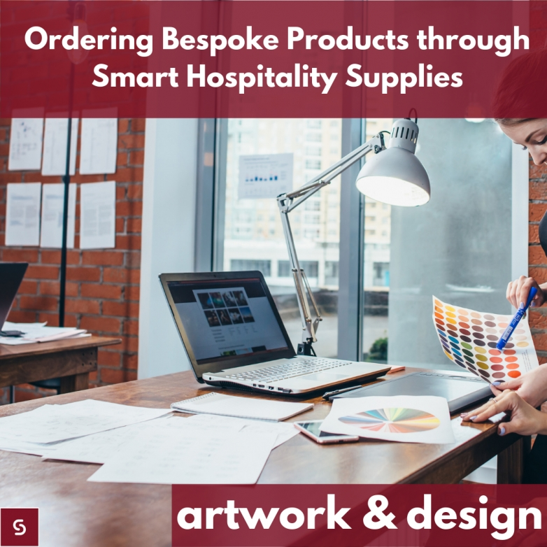 Ordering Bespoke Products through Smart Hospitality Supplies: Artwork & Design
